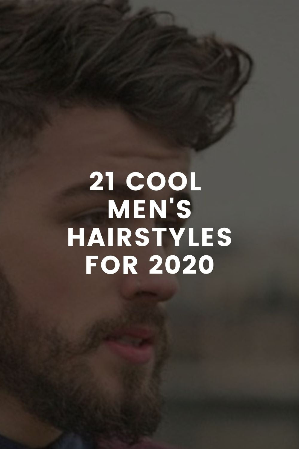 21 COOL  Men's Hairstyles For 2020