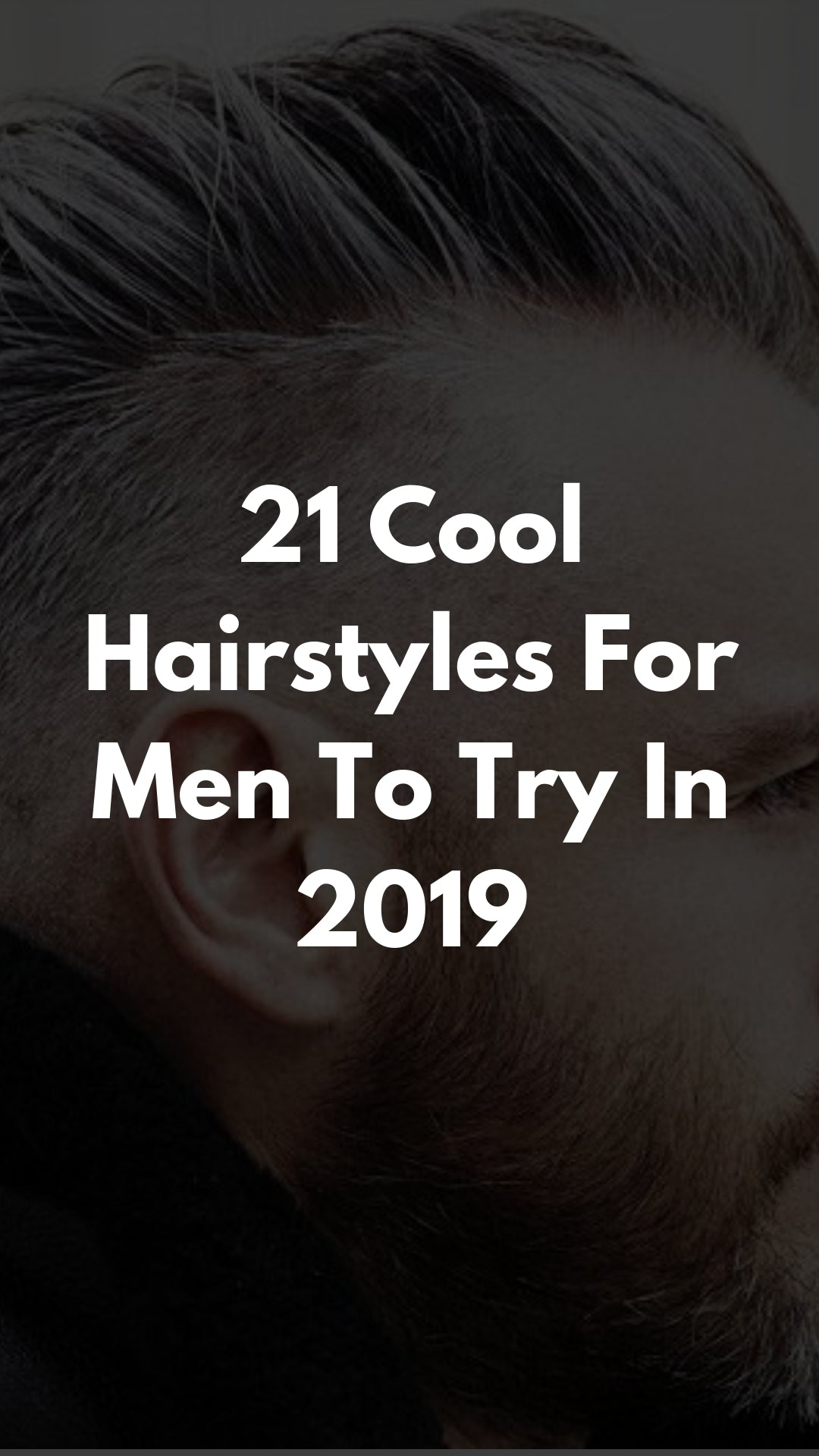 21 Cool Hairstyles For Men To Try In 2019 #mens #hairstyles #2019