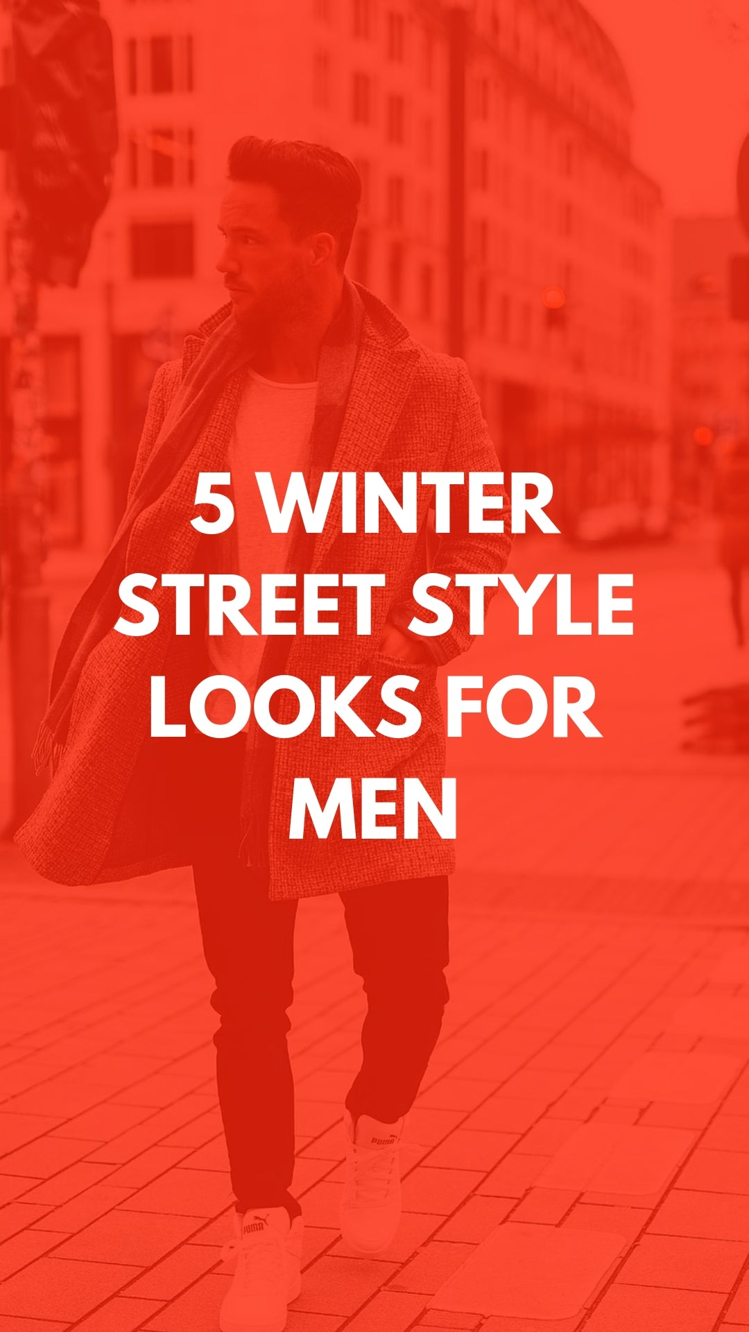 5 Street Ready Winter Outfits For Men #streetstyle #winterfashion