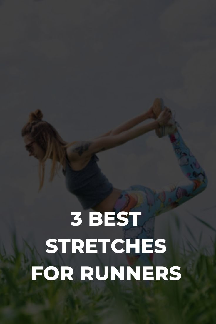 3 Best Stretches for Runners