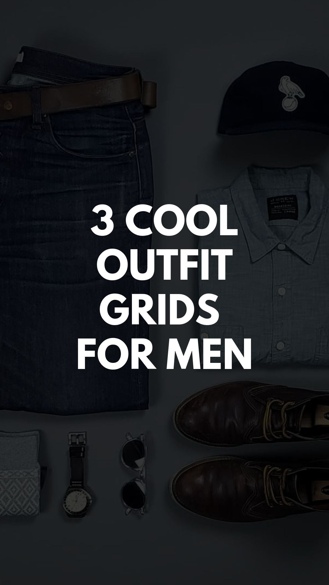 3 COOL OUTFIT GRIDS   FOR MEN