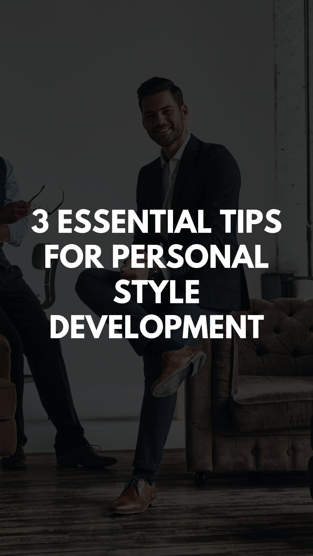 3 Essential Tips for Personal Style Development