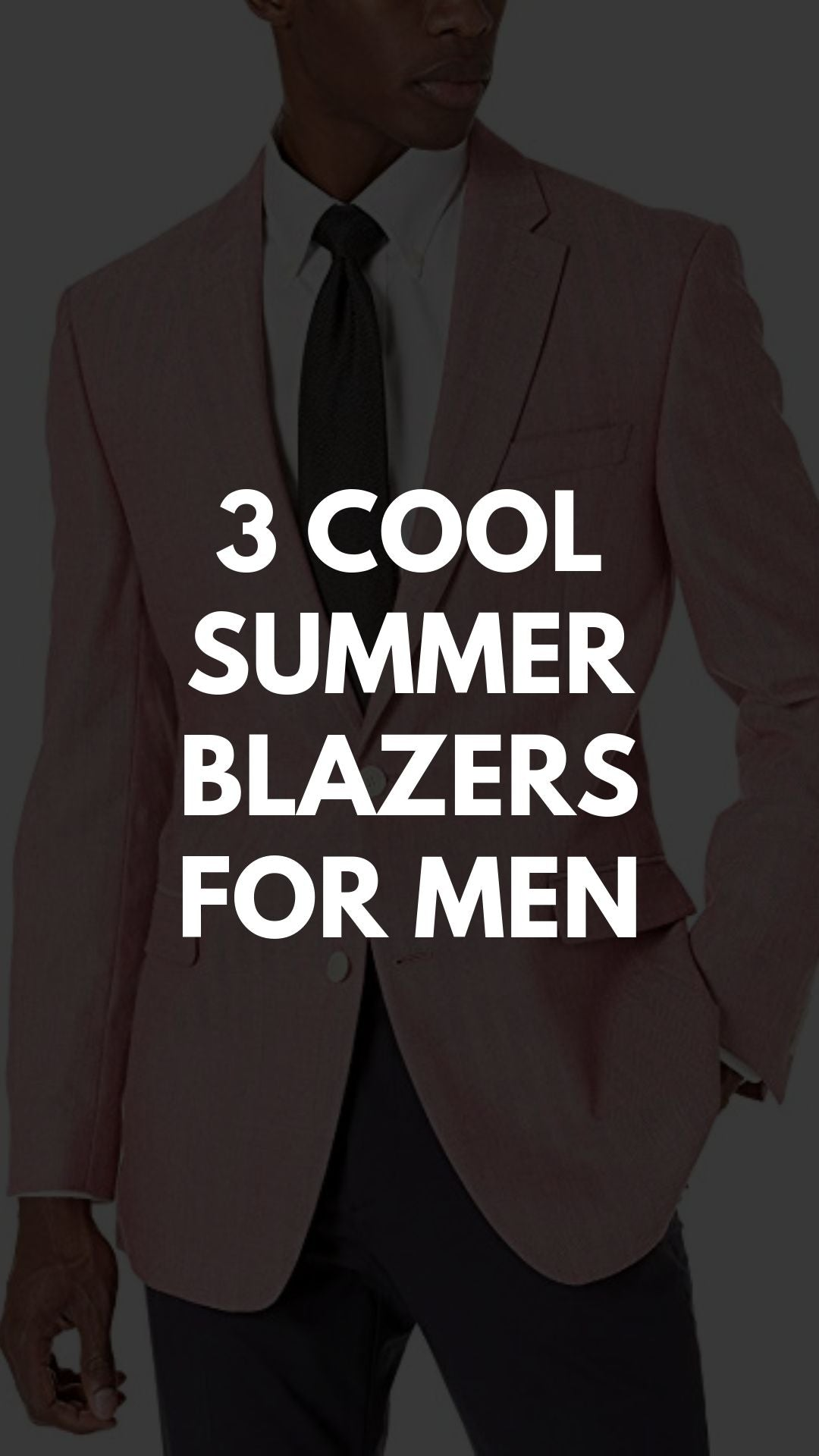 3 COOL SUMMER BLAZERS  FOR MEN