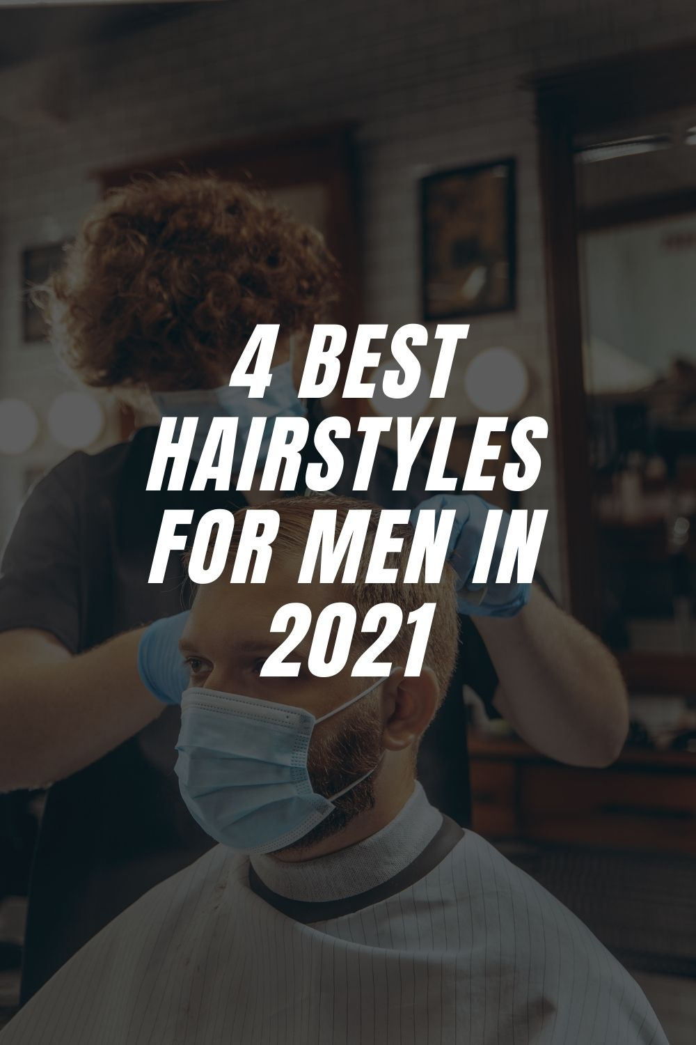 4 Best Hairstyles For Men And Women In 2021