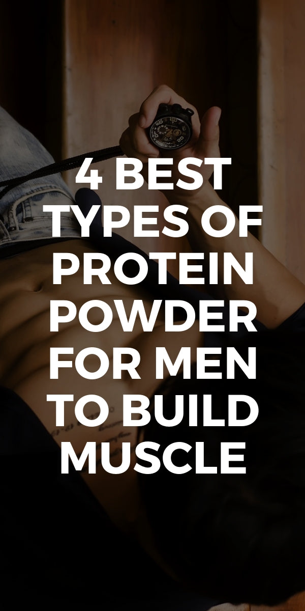 4 Best Types of Protein Powder for Men to Build Muscle #mens #fitness #protein