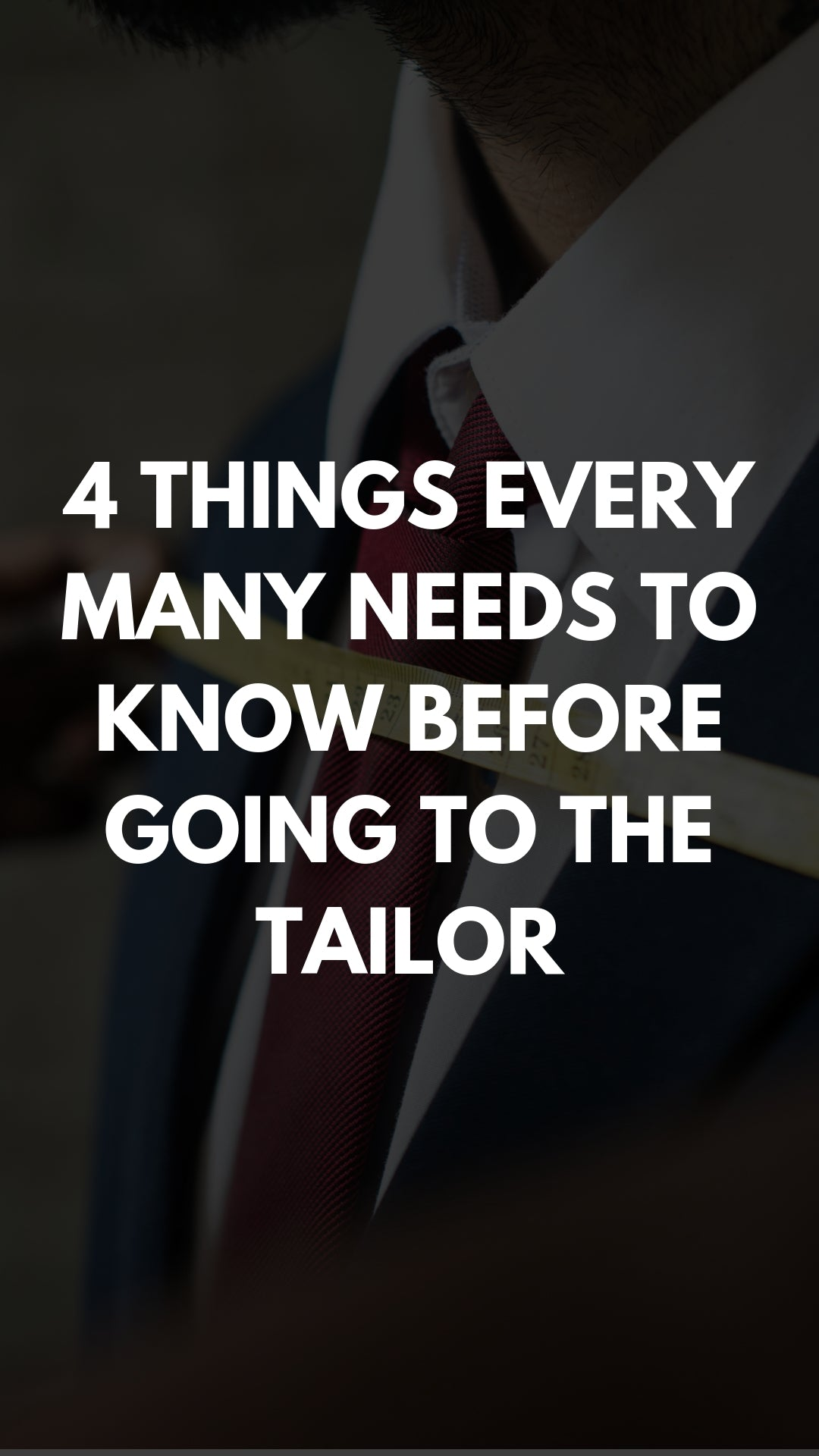 4 Things Every Many Needs to Know Before Going to the Tailor #mensfashion #tailoring