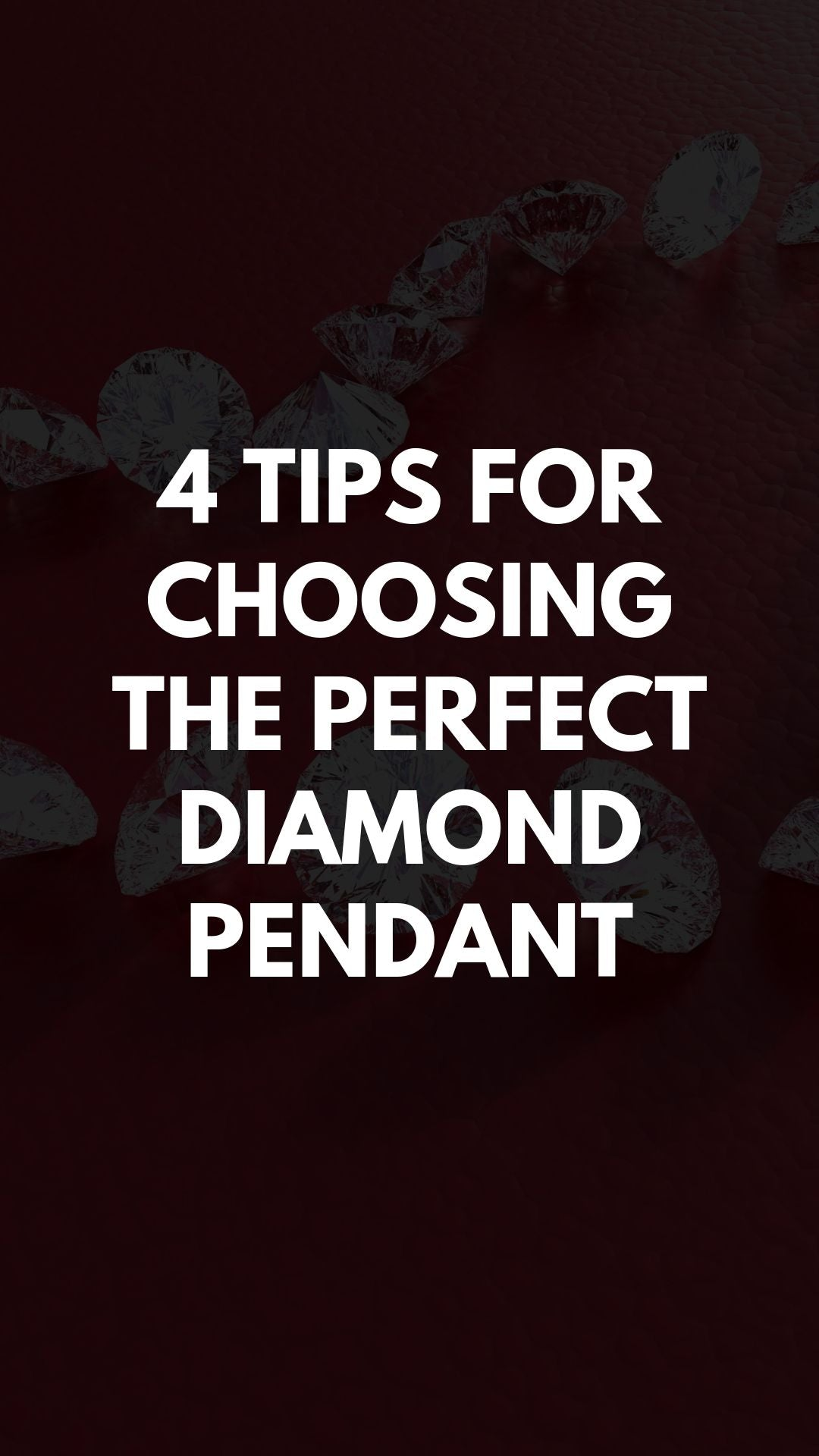 4 Tips for Choosing the Perfect Diamond Pendant