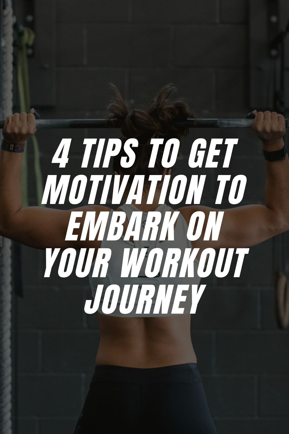 4 Tips to Get Motivation to Embark on Your Workout Journey