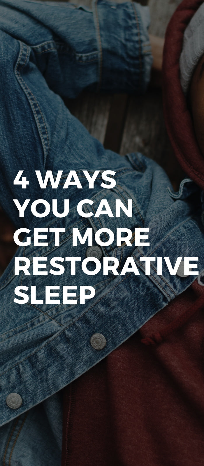 4 Ways You Can Get More Restorative Sleep