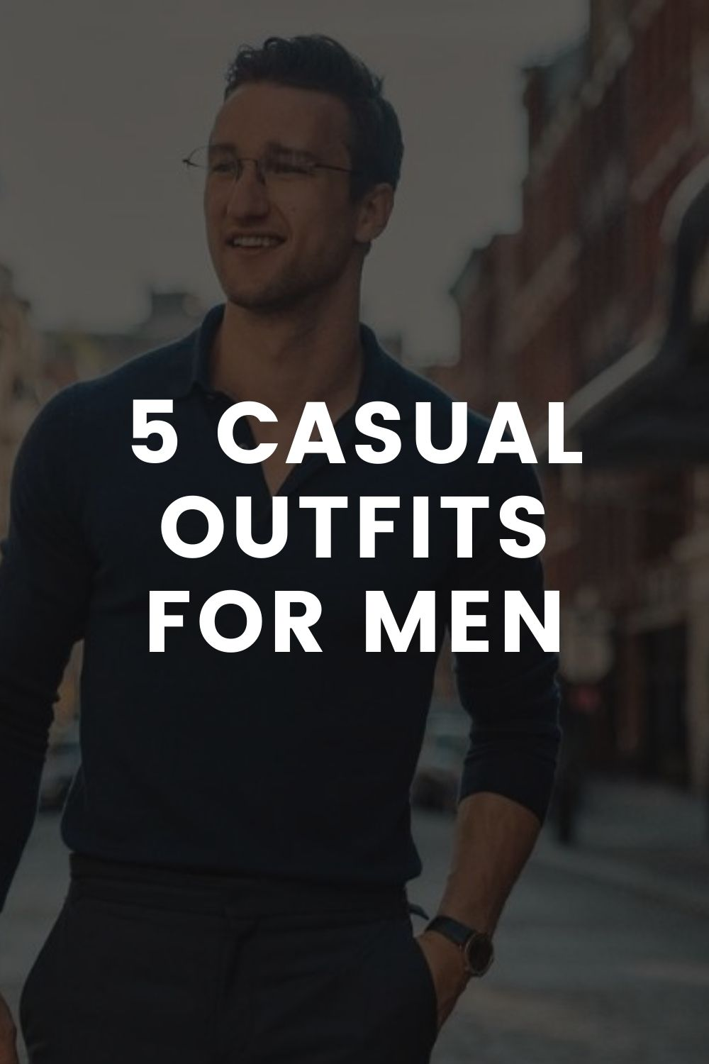 5 Casual Outfits For Men