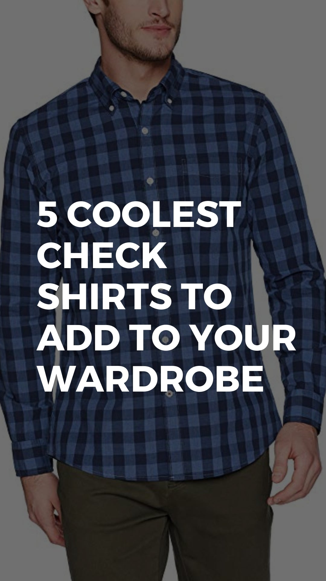 5 Check Shirts You Should Have In Your Wardrobe #check #shirt #mensfashion