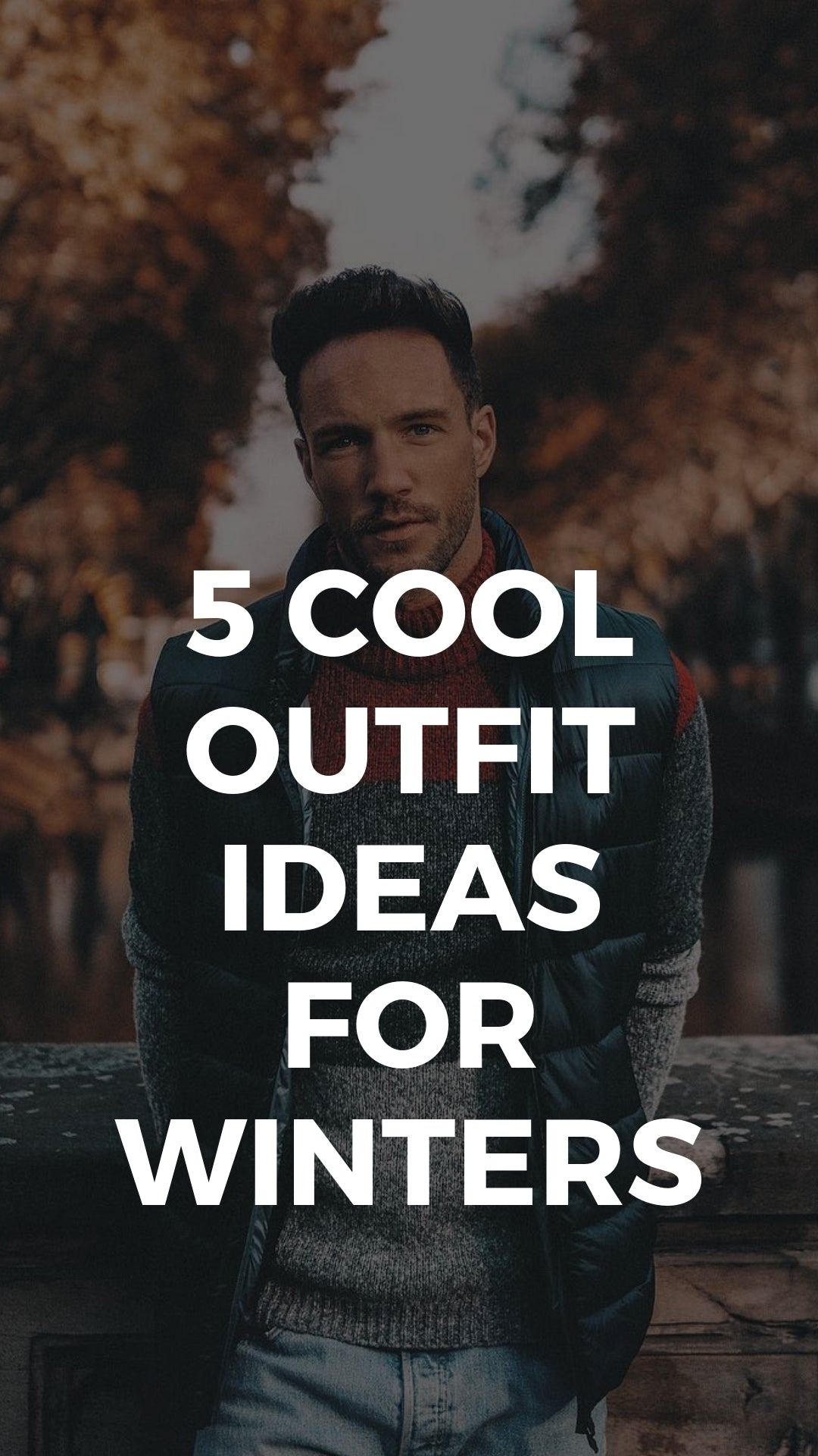 5 Cool winter outfits for men. #winterfashion #fallfashion #mensfashion #streetstyle