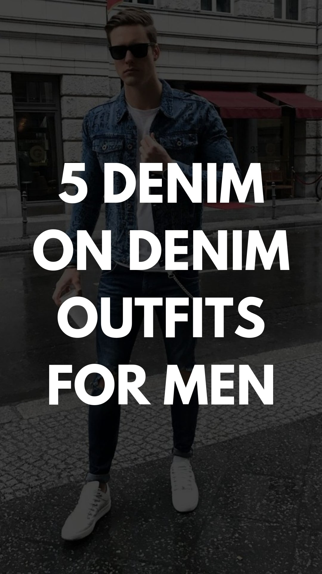 Denim On Denim For Men - 10 Coolest Outfit Idea #denimondenim #outfits #doubledenim #mensfashion