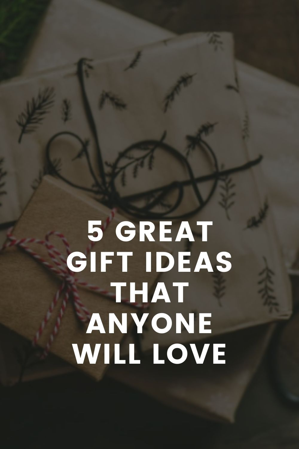 5 Great Gift Ideas That Anyone Will Love