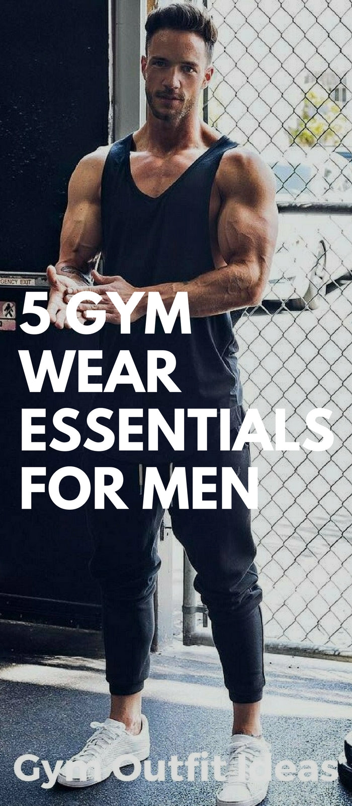 5 Gym Wear Essentials for Men