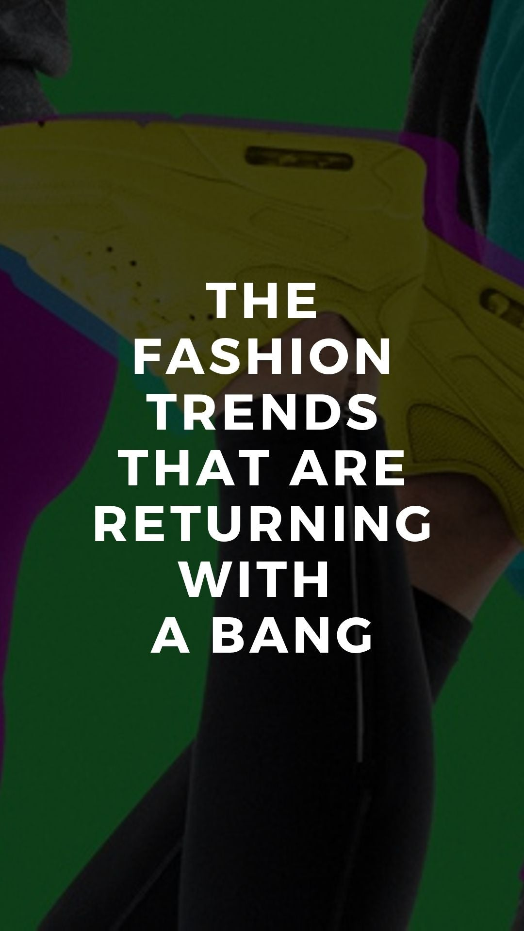 Comeback Kings: The Fashion Trends That Are Returning With a Bang