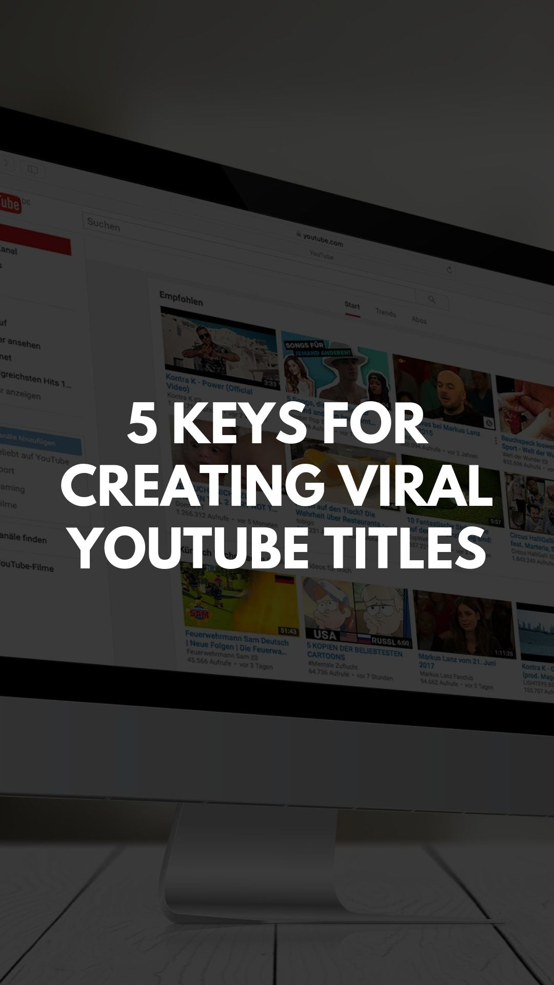 5 Keys For Creating Viral YouTube Titles