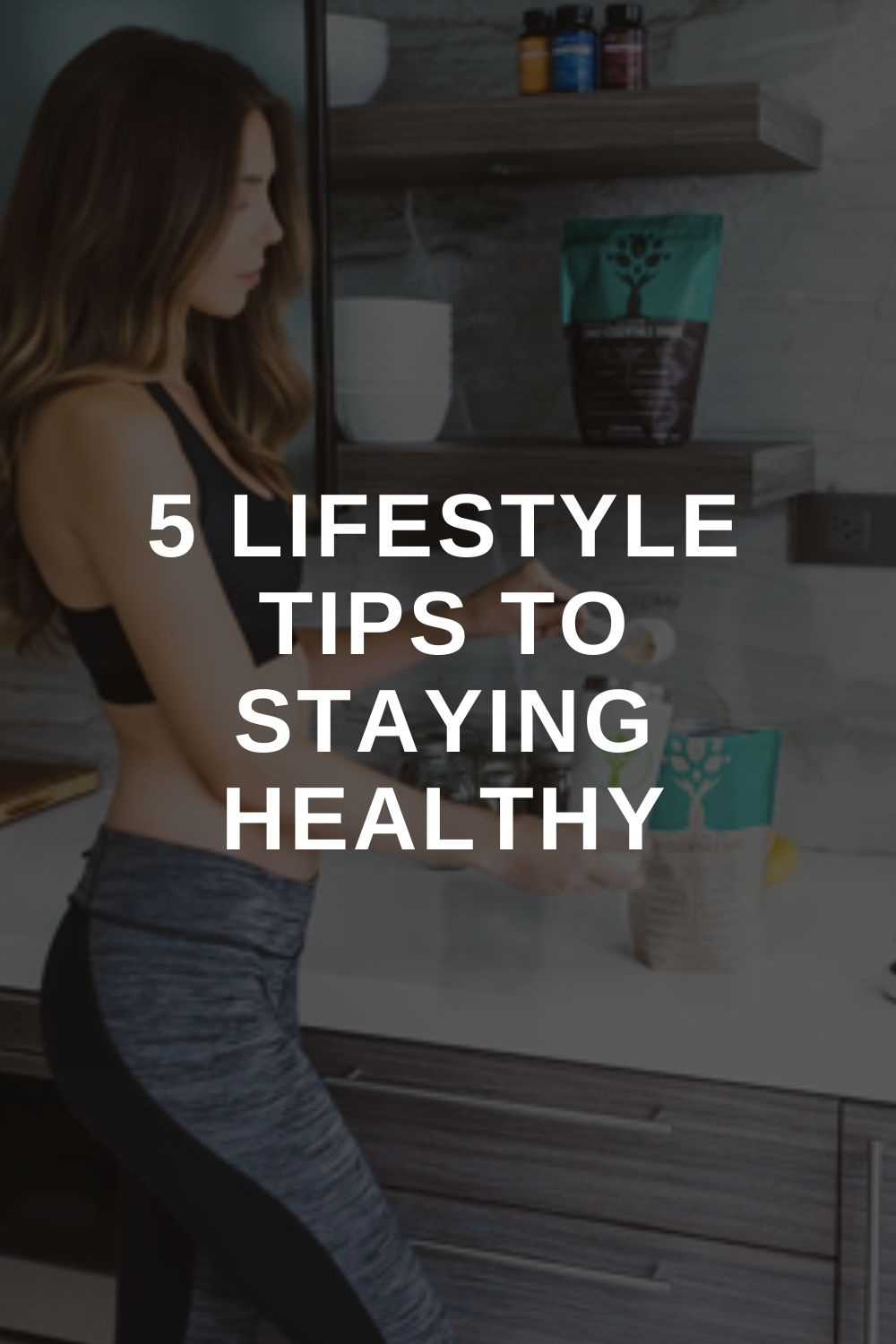 5 Lifestyle Tips to Staying Healthy