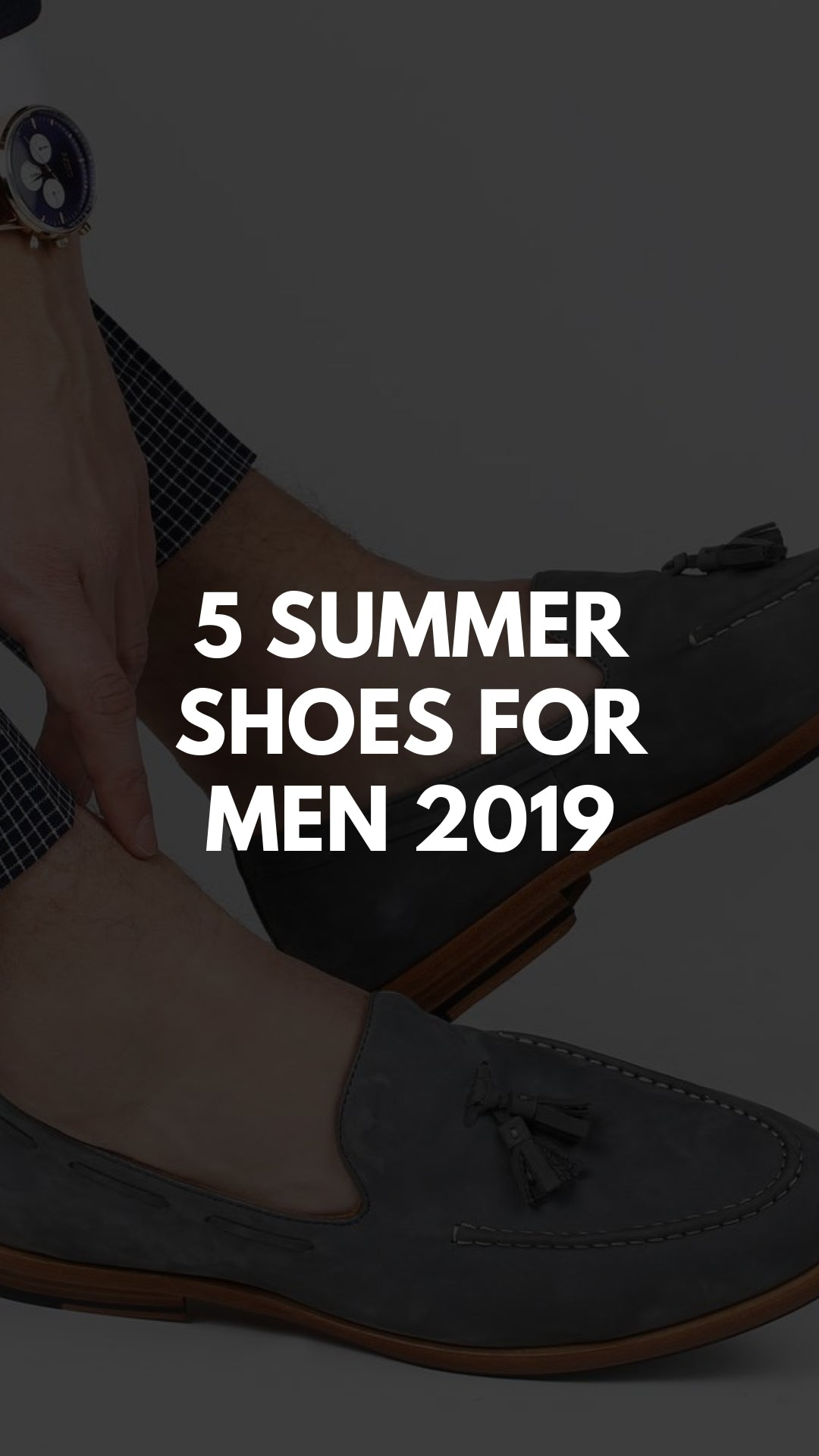 5 Shoes Guys Need for Summer 2019 #summer #shoes #fashiontips