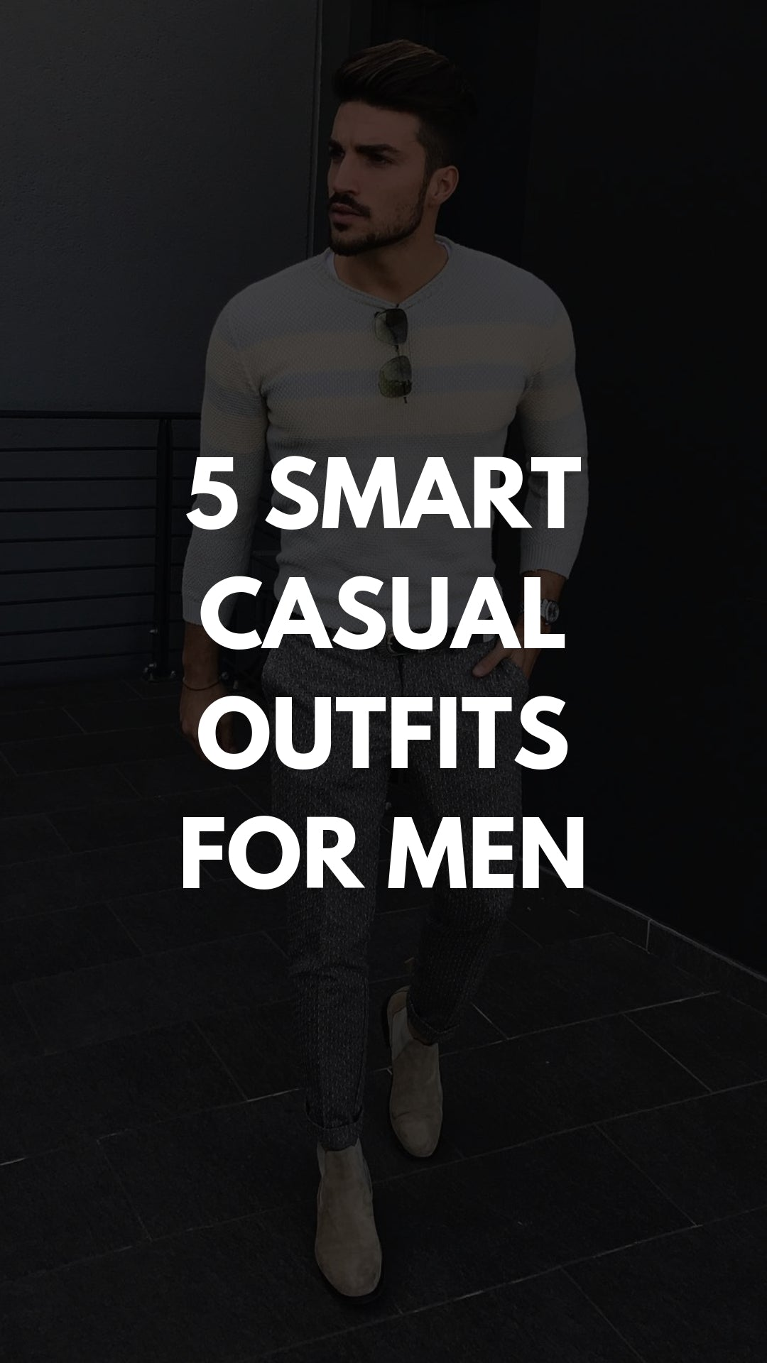 Smart Casual Dressing Style For Men - 5 Smart Casual Outfits For Guys #smart #casual #outfits #mensfashion #streetstyle