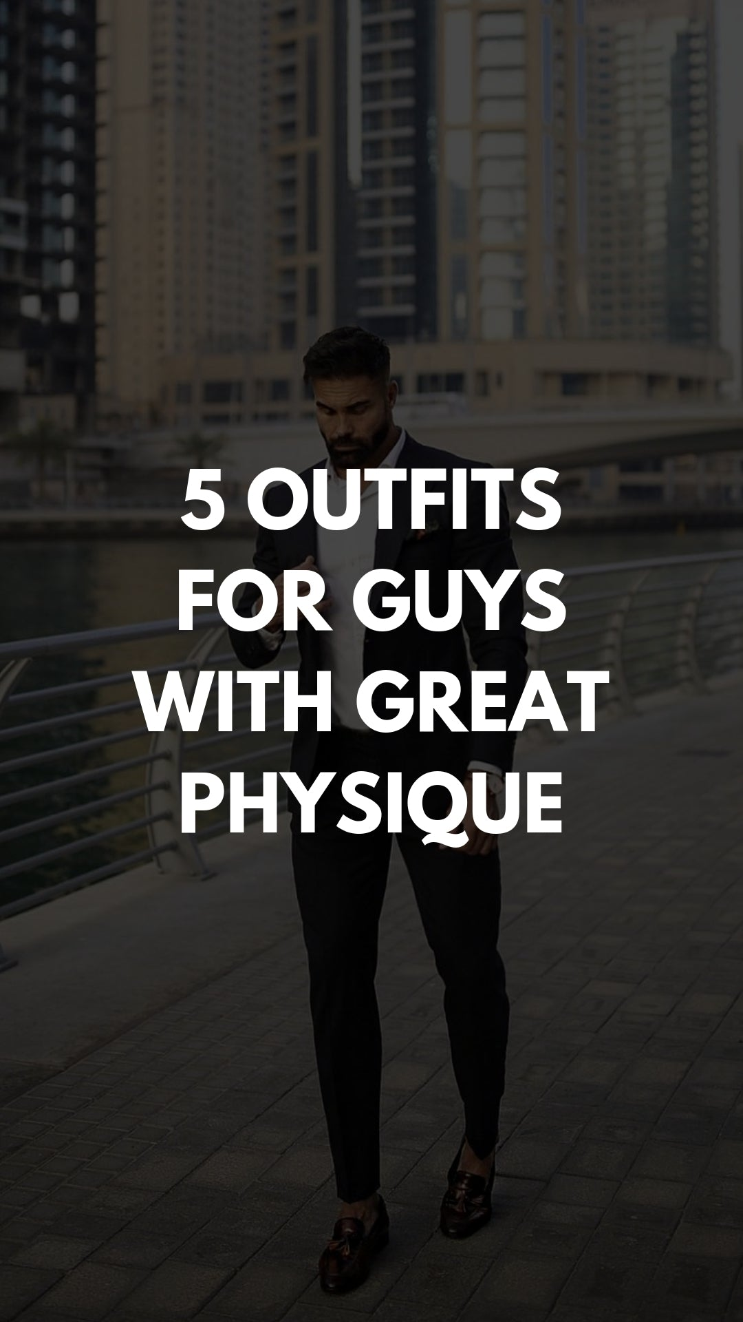 5 Outfits For Guys With Great Physique #casual #outfits #mensfashion #streetstyle