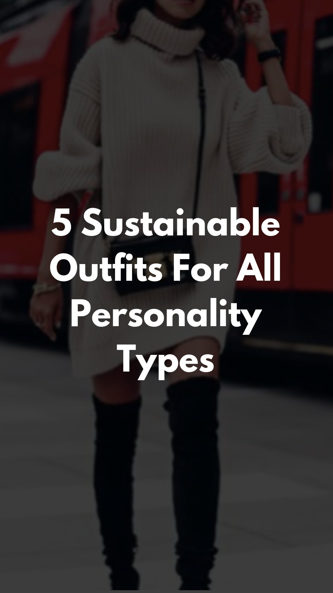 5 Sustainable Outfits For All Personality Types