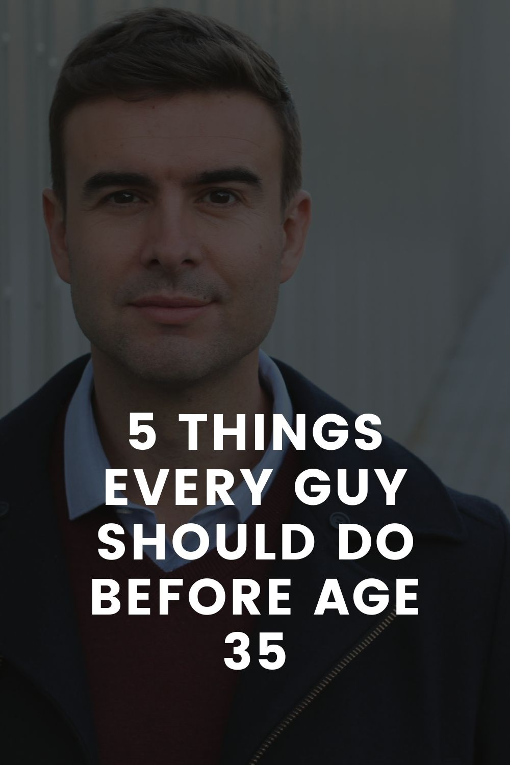5 Things Every Guy Should Do Before Age 35