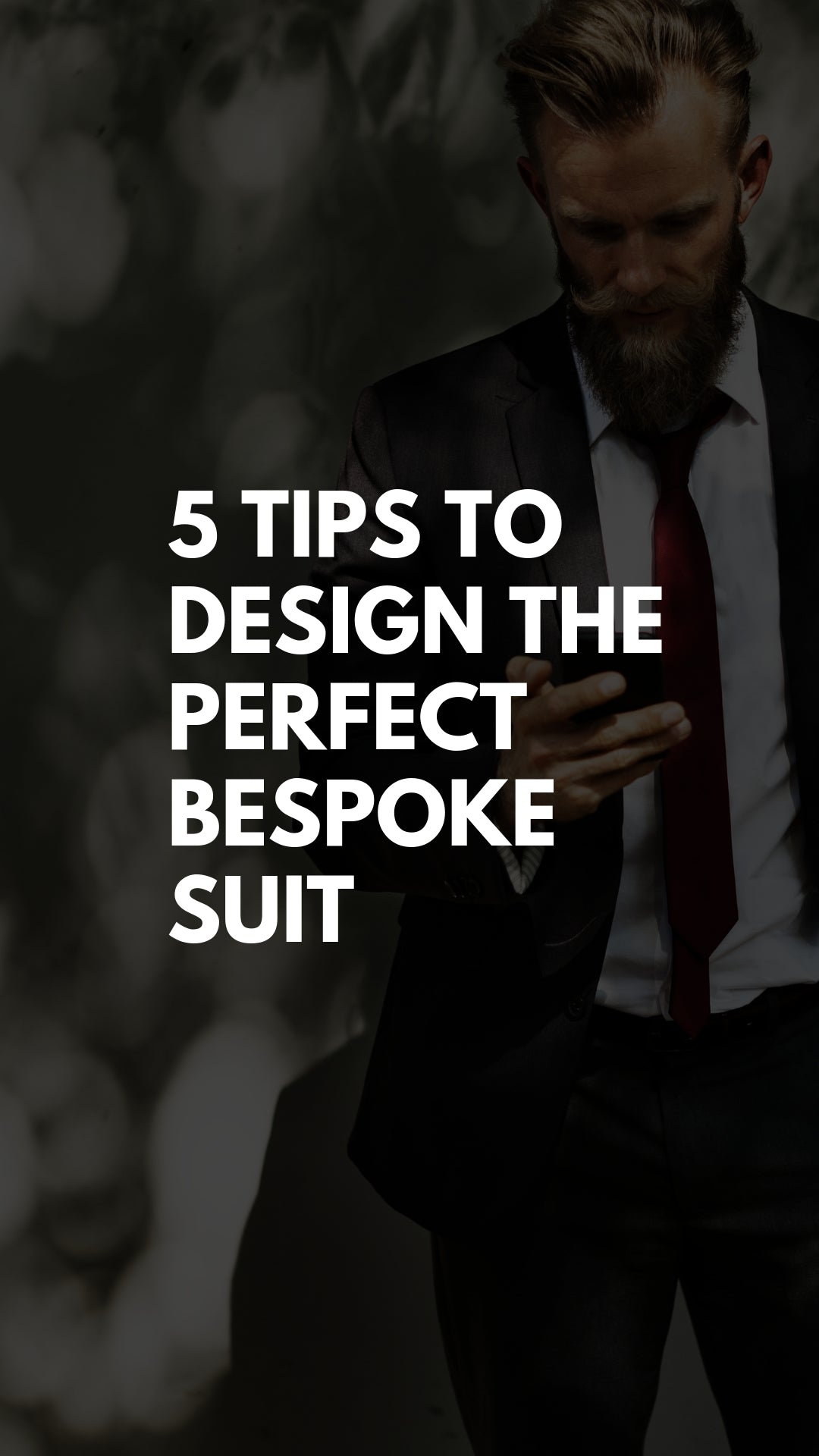 5 Tips To Design The Perfect Bespoke Suit