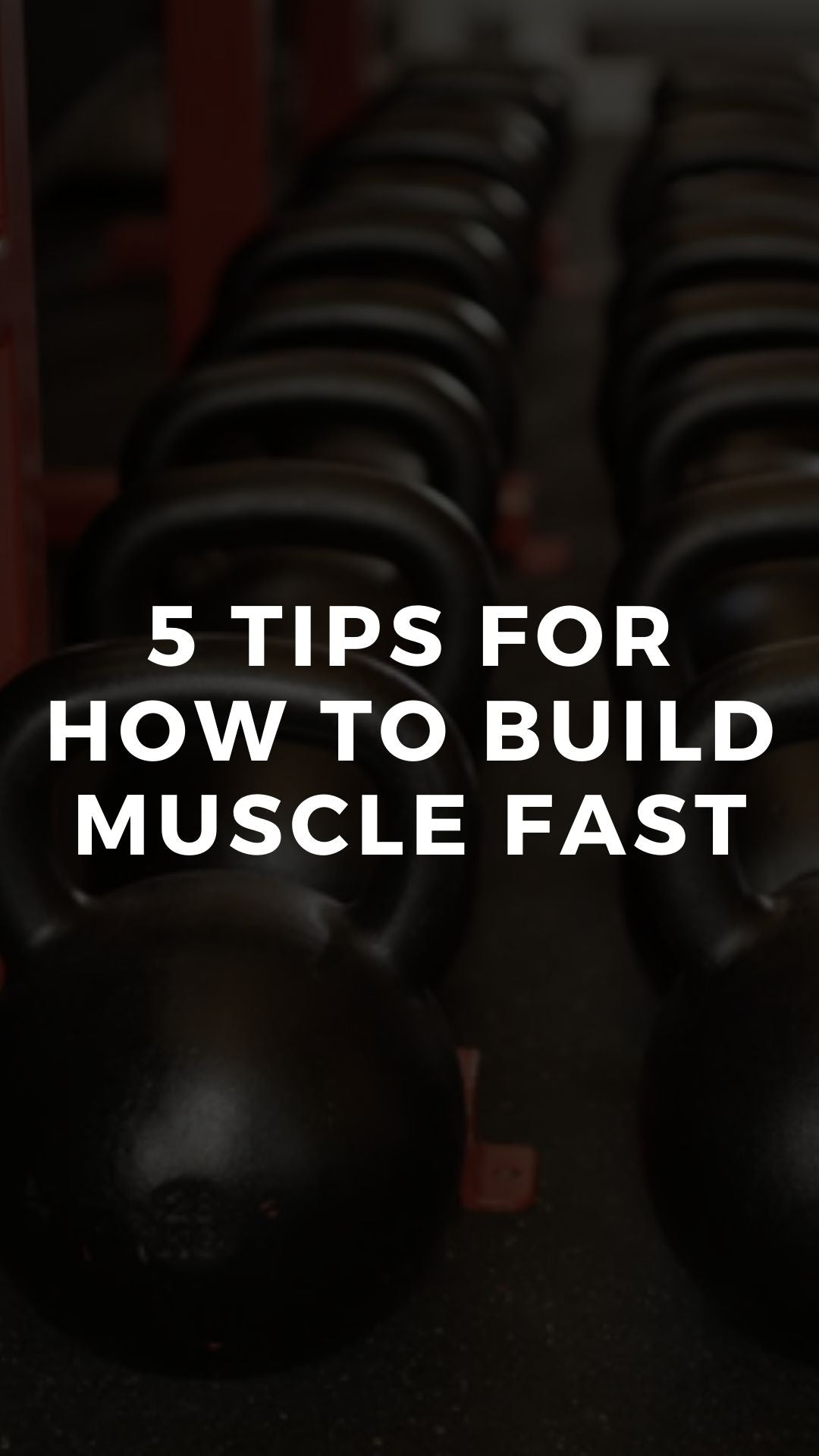 5 Tips for How to Build Muscle Fast