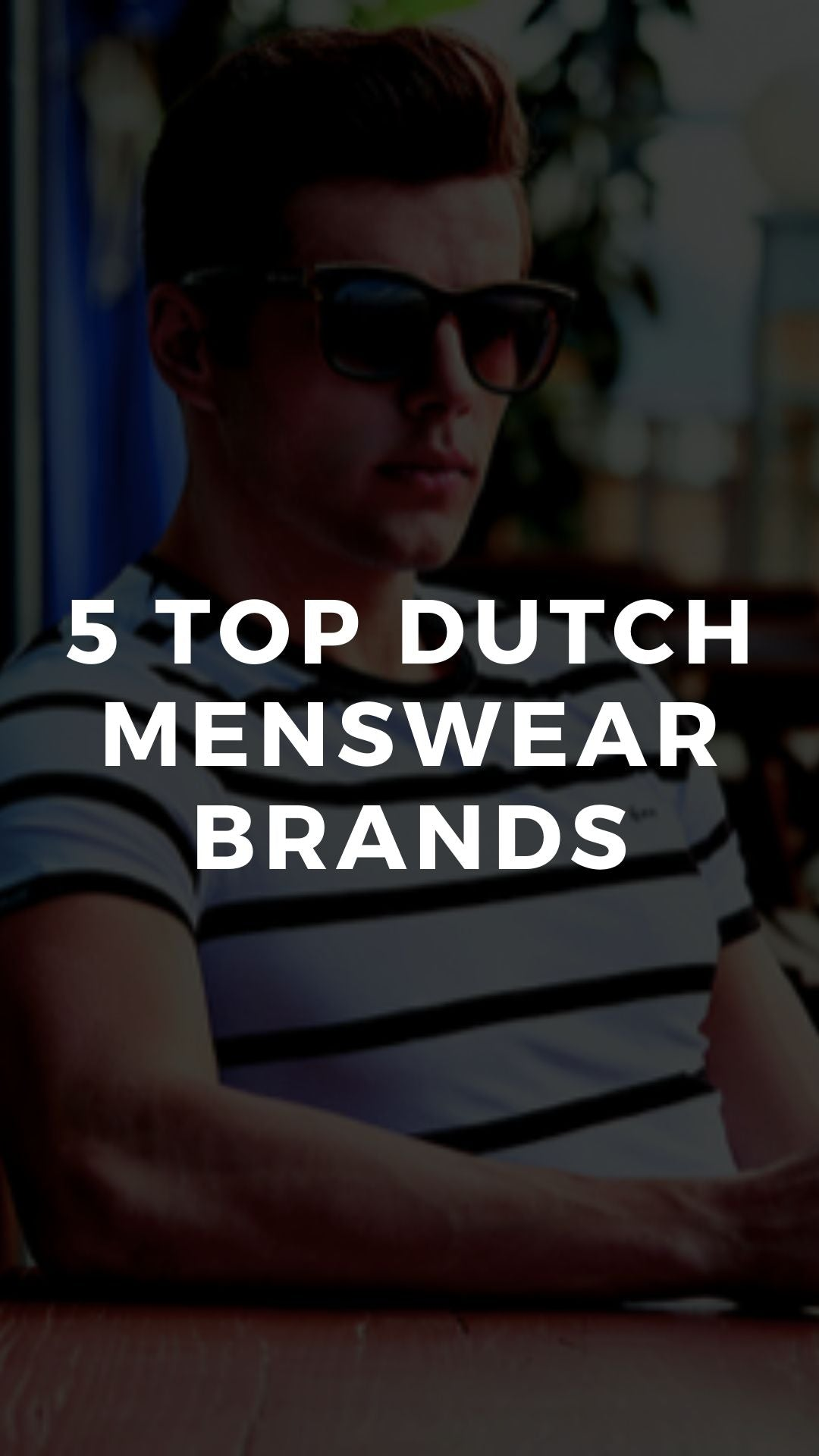 5 Top Dutch Menswear Brands