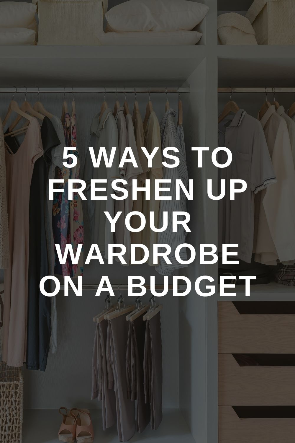 5 Ways to Freshen up Your Wardrobe on a Budget