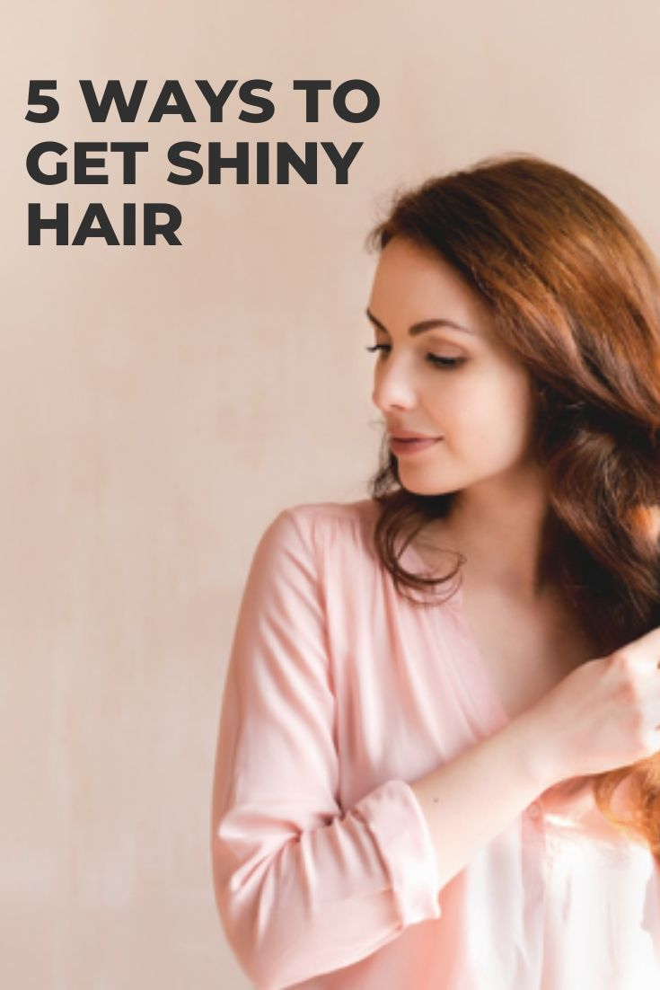 5 Ways to Get Shiny Hair