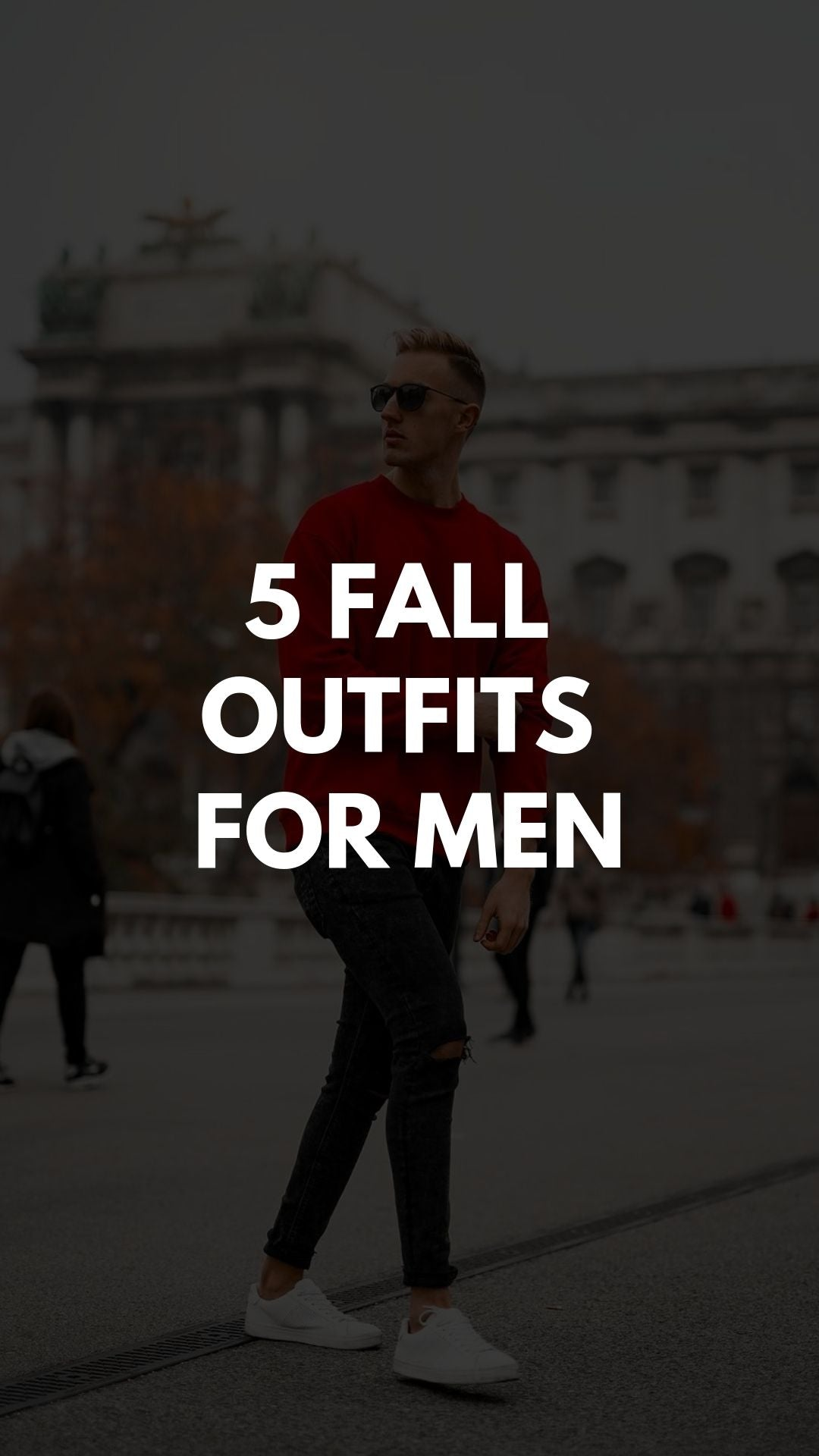 5 Casual Fall Outfits For Guys