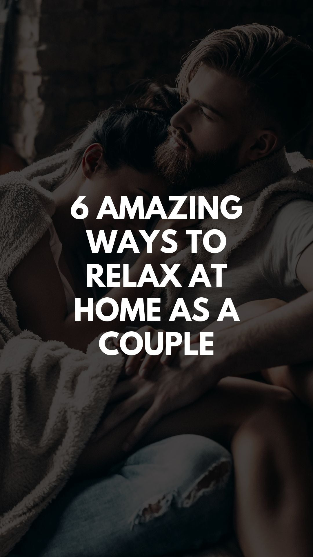 6 Amazing Ways to Relax At Home As a Couple