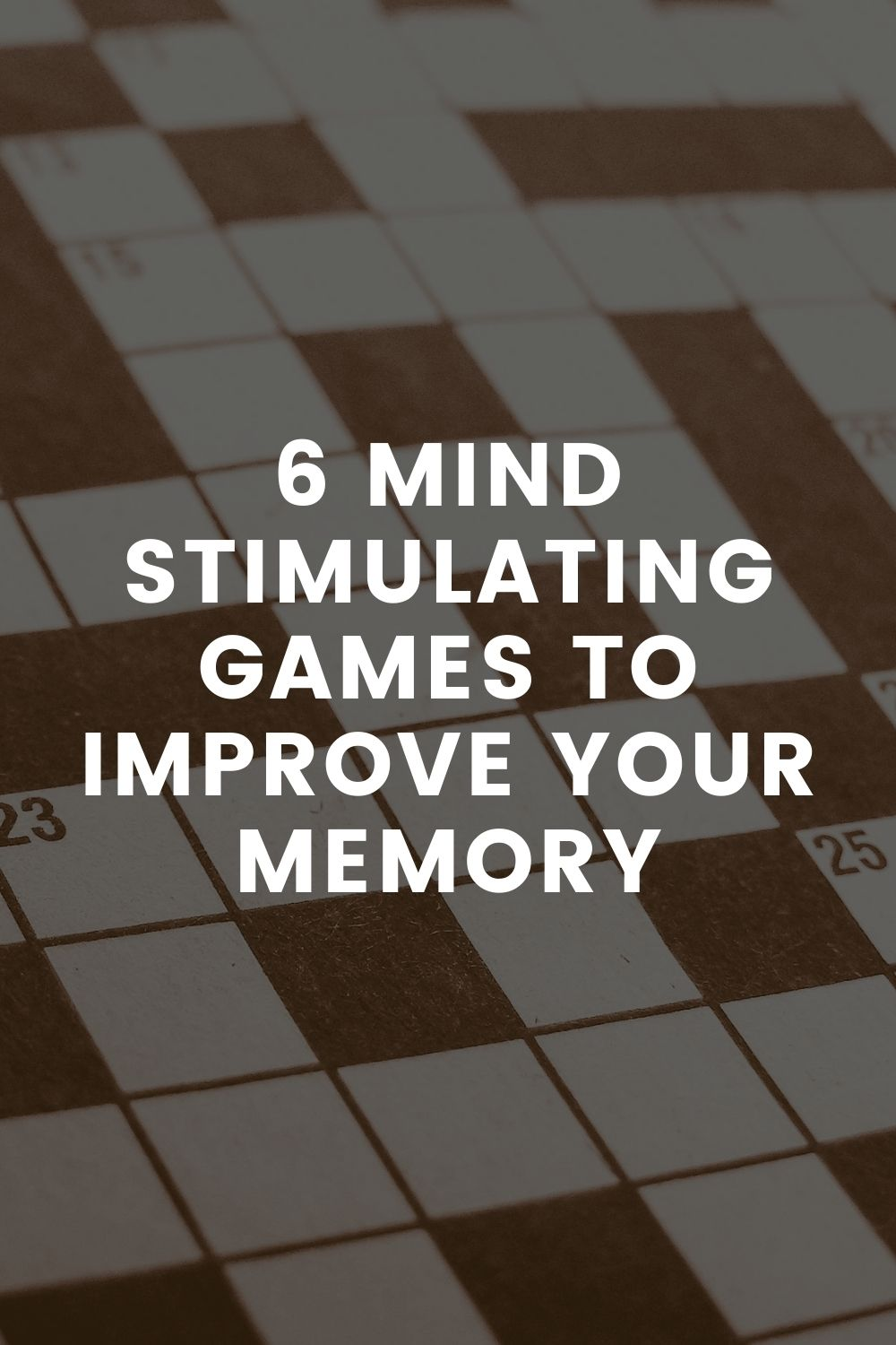 6 Mind Stimulating Games to Improve Your Memory