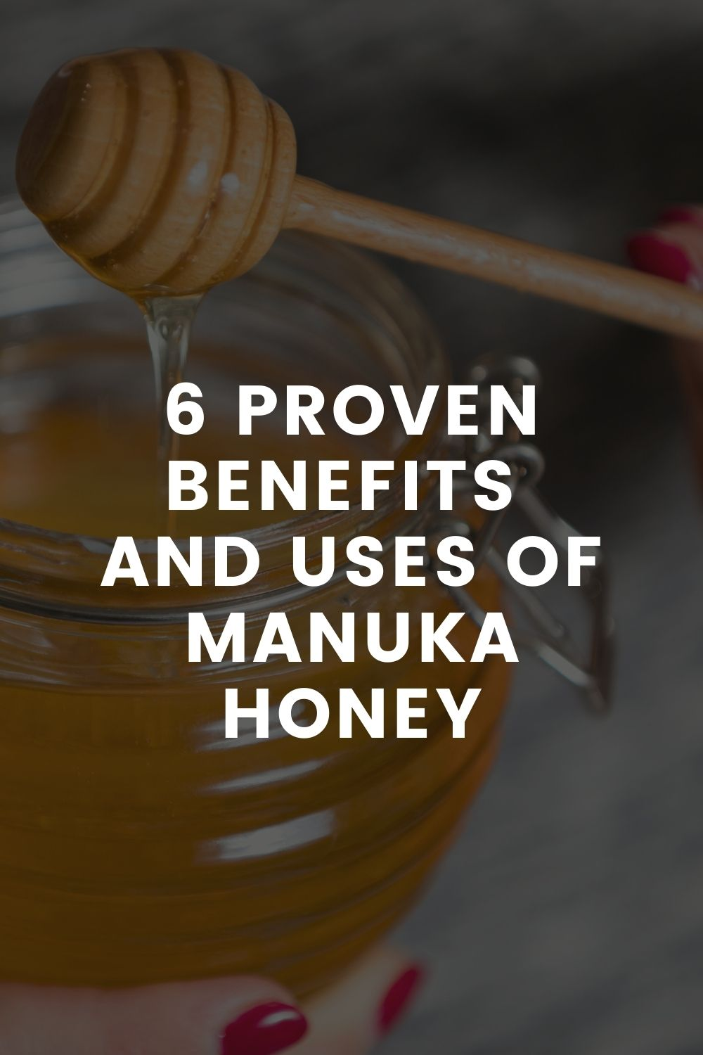 6 Proven Benefits And Uses Of Manuka Honey