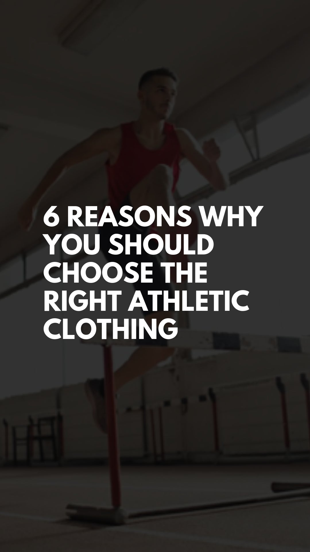 6 Reasons Why You Should Choose the Right Athletic Clothing