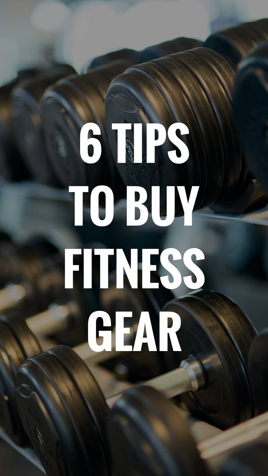 6 Tips To Buy Fitness Gear