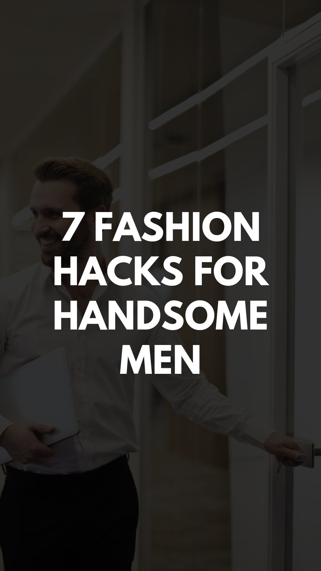 7 Fashion Hacks For Handsome Men #fashiontips