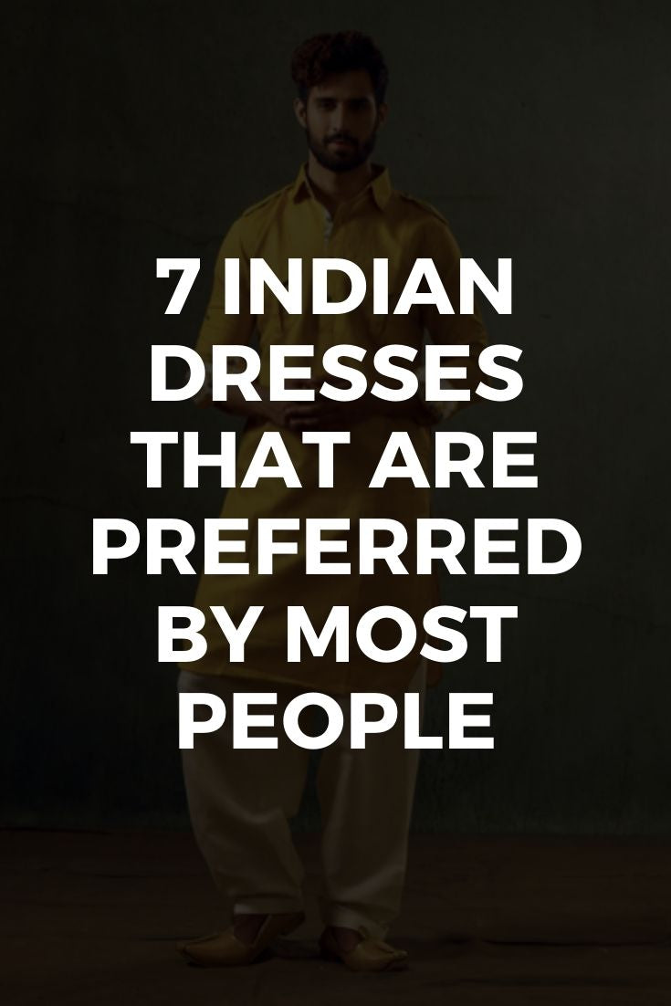 7 Indian Dresses That Are Preferred by Most People