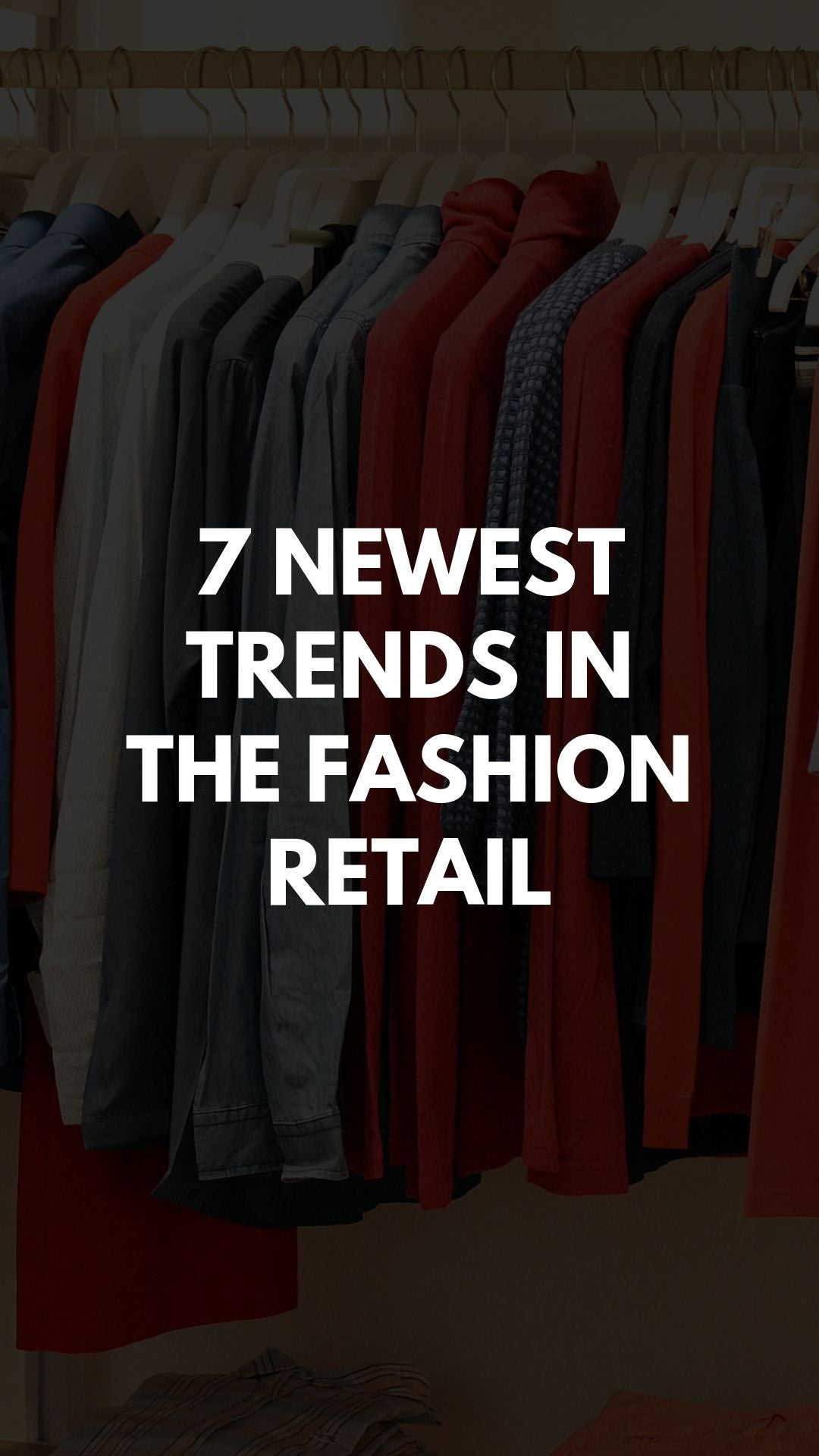 7 Newest Trends in the Fashion Retail