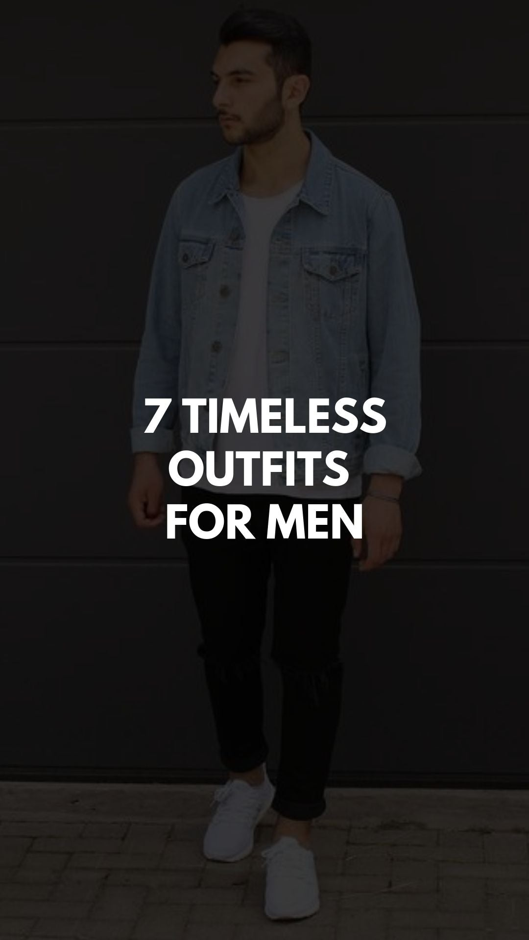 7 Timeless Outfits For Men