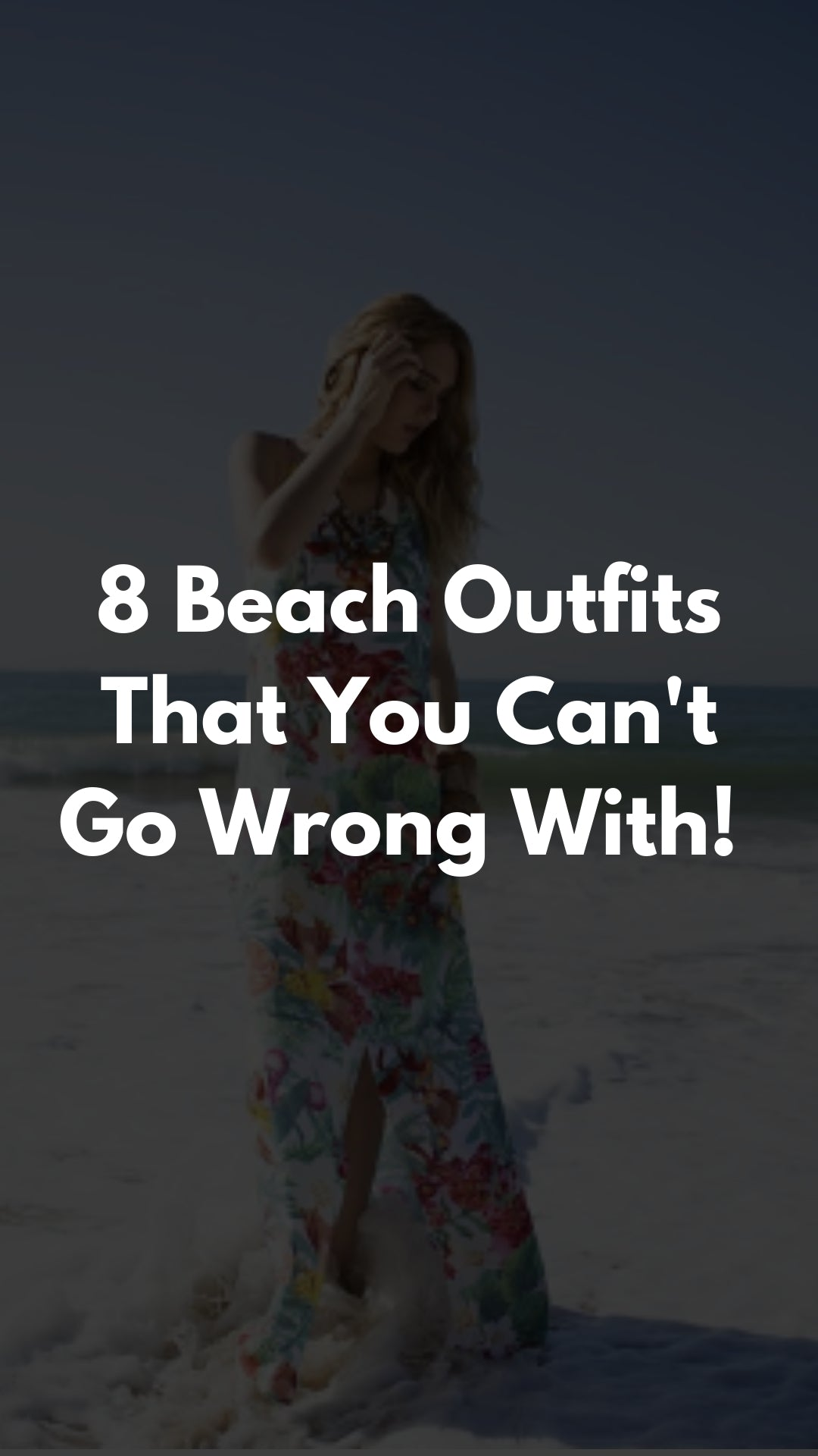 8 Beach Outfits That You Can't Go Wrong With! #beachoutfits