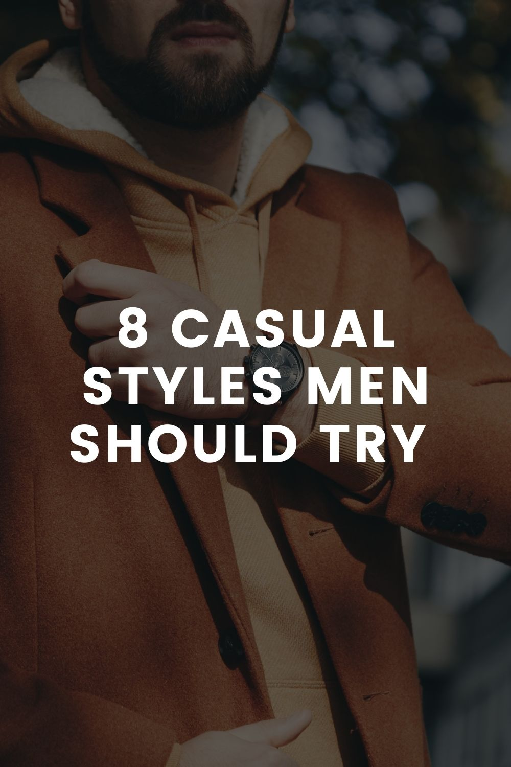 8 Casual Styles Men Should Try