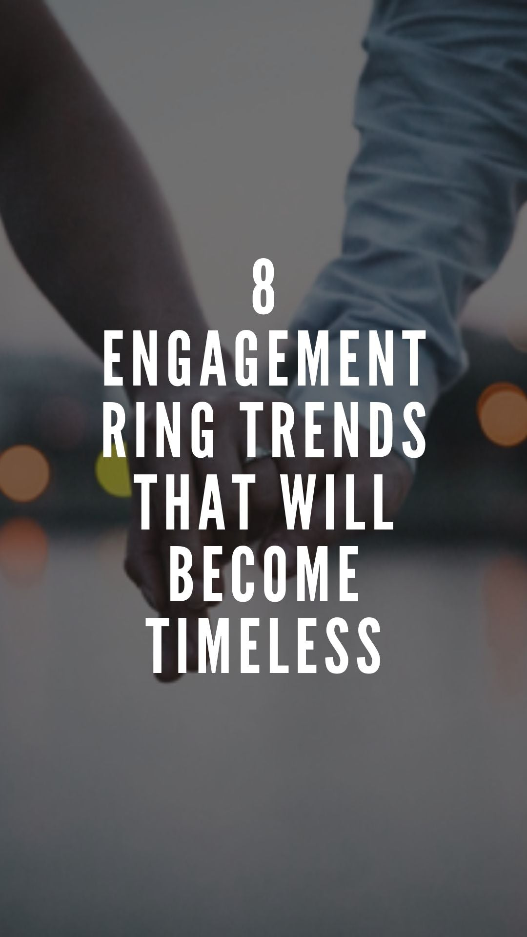 8 Engagement Ring Trends That Will Become Timeless