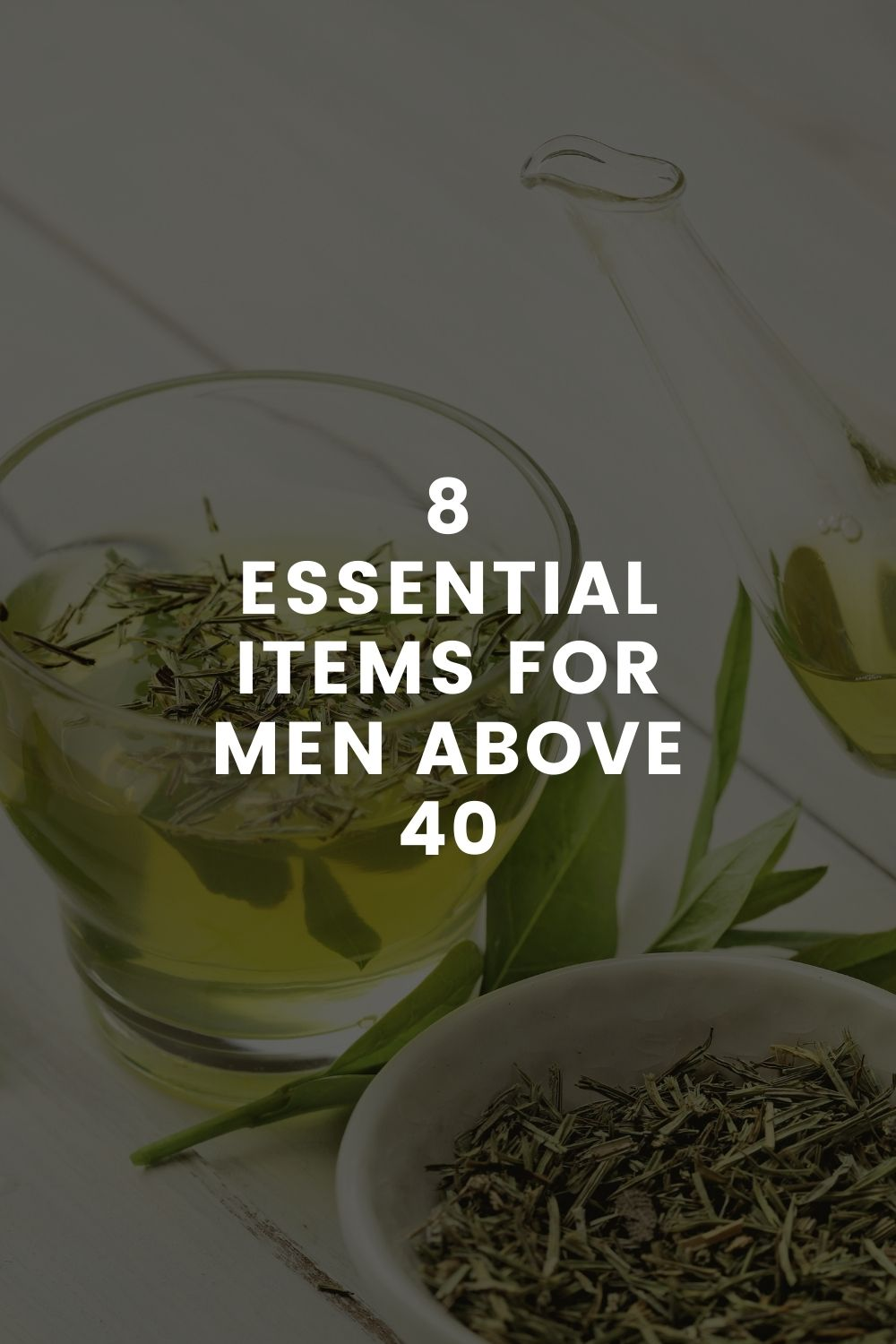 8 Essential Items For Men Above 40