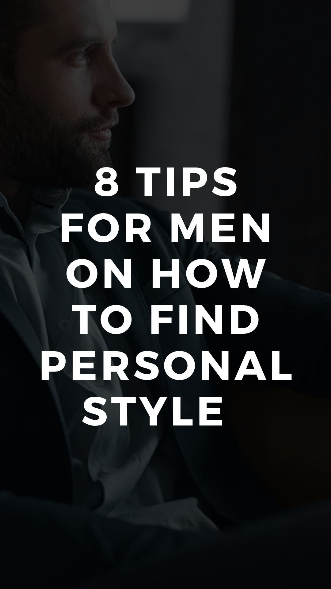 8 Tips  For Men On How To Find Personal Style