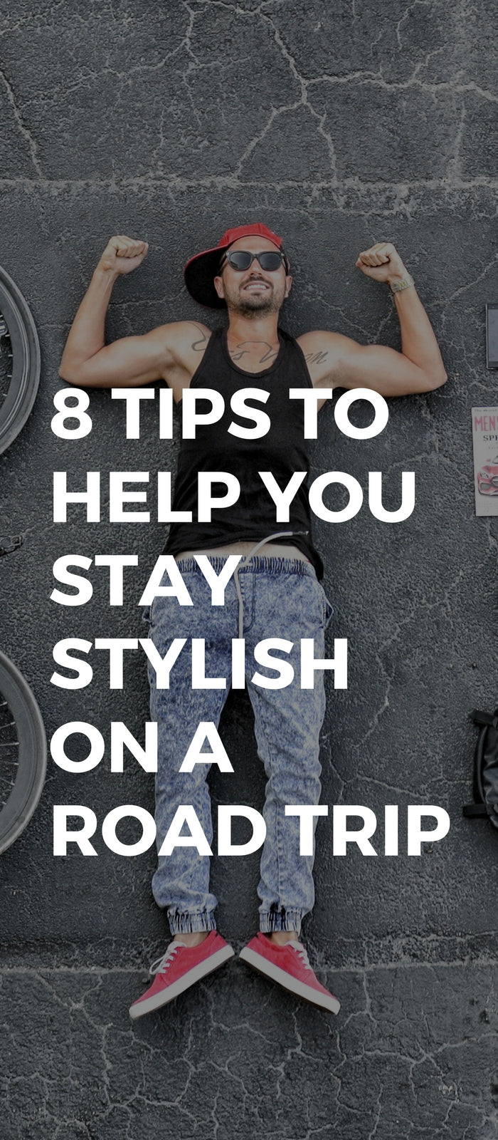 8 Tips to Help You Stay Stylish on a Road Trip