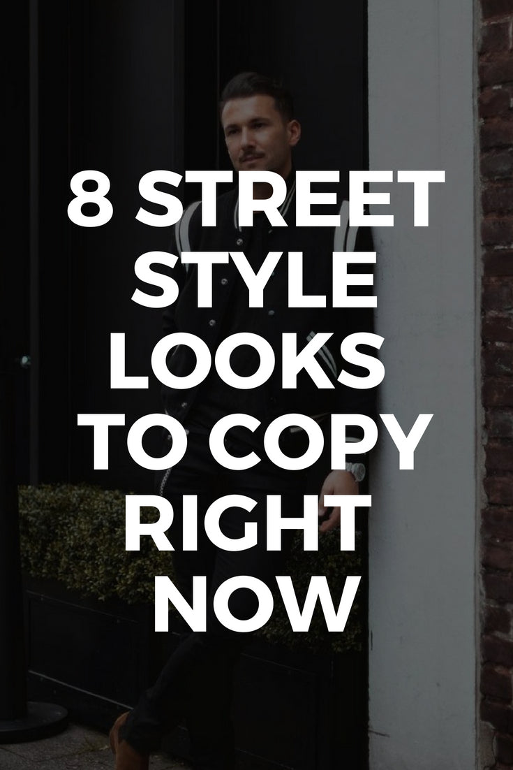 COPY THESE 8 STREET STYLE LOOKS TO LOOK SHARP #street #style #mens #fashion