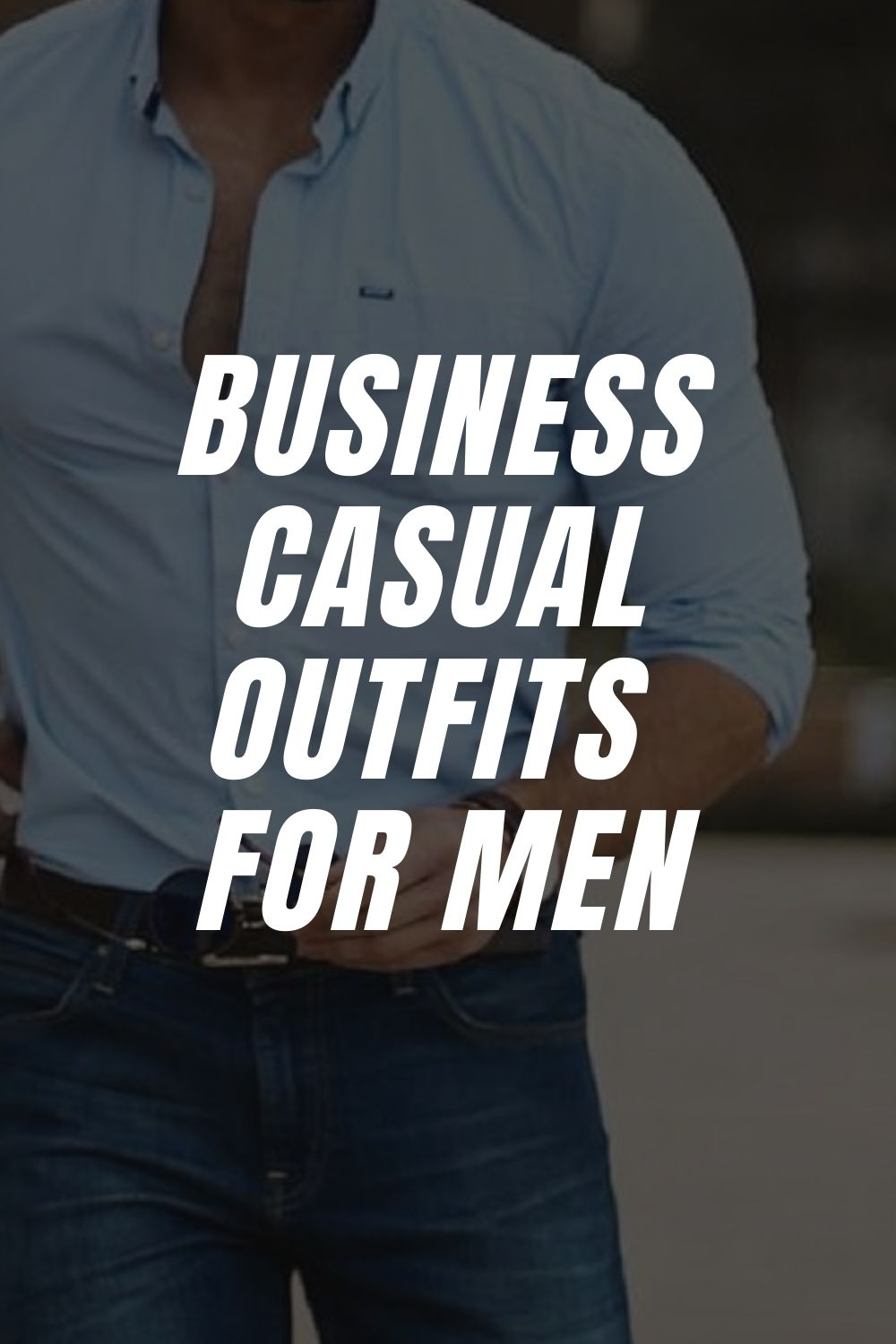 9 Business Casual Outfits For Men